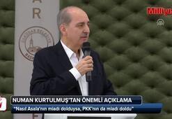 Kurtulmuş: Nasıl Asalanın miadı dolduysa, PKKnın da miadı doldu