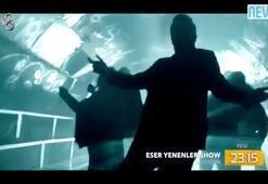 Eser Yenenler Show Çarşamba Akşamı TV8de