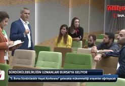 Sürdürülebilirliğin uzmanları Bursa'ya geliyor