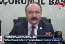 Devlet Bahçeli Erhan Ustayı görevden aldı