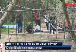 Kraliçe Nikaianın mezarı aranıyor