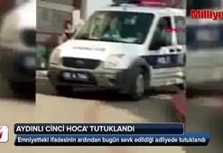 Aydınlı cinci hoca tutuklandı