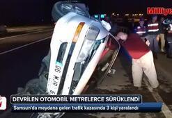 Samsun'da devrilen otomobil 140 metre sürüklendi
