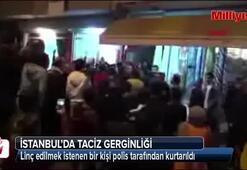 İstanbulda taciz gerginliği Polis linçten kurtardı...