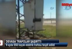 9 ayda 550 kaçak elektrik trafosu tespit edildi