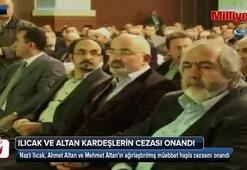 Ilıcak ve Altan kardeşlerin cezası onandı