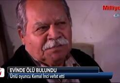 Ünlü oyuncu Kemal İnci vefat etti