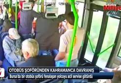 Otobüs şoförü fenalaşan yolcuyu acil servise böyle yetiştirdi