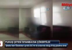 Uluslararası fuhuş çetesi İstanbulda çökertildi