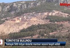 Yaklaşık 500 milyar dolarlık mermer rezervi tespit edildi