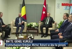 Cumhurbaşkanı Erdoğan, Michel, Ruhani ve Abe ile görüştü