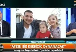 Ahmet Çakar çıldırttı Beşiktaş-F.Bahçe derbi değil derbiciktir