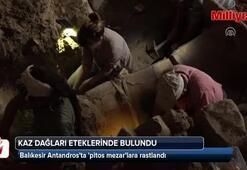 Antandrosta pitos mezarlara rastlandı