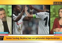 Serdar Sarıdağ: Beşiktaşta Gomez olsaydı...