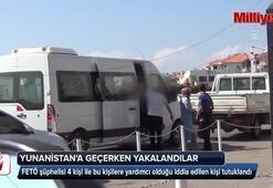 Yunanistana kaçarken yakalanan FETÖcüler tutuklandı