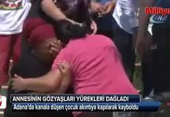 Adanada sulama kanalına düşen çocuğun ailesi sinir krizleri geçirdi