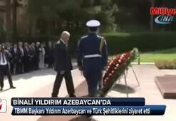 TBMM Başkanı Yıldırım Azerbaycanda