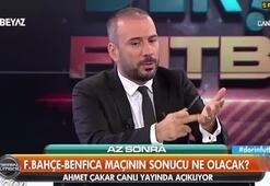 Ahmet Çakar Fenerbahçe-Benfica maçının sonucunu açıkladı