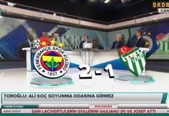 Erman Toroğlu: Fenerbahçe doğru giderse...