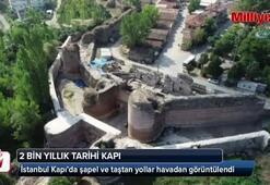 2 bin yıllık tarihi İstanbul Kapı havadan görüntülendi