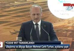 Ulaştırma ve Altyapı Bakanı Mehmet Cahit Turhan açıkladı