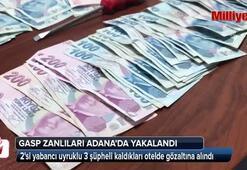 Gasp zanlıları Adanada yakalandı