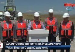 Bakan Turhan YHT hattında incelemelerde bulundu