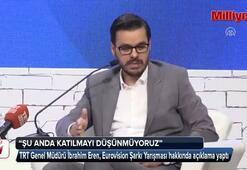 TRT Genel Müdüründen Eurovision açıklaması