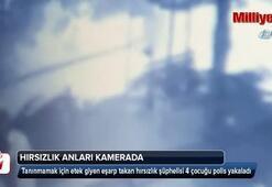 Etekli hırsızlar kameralara yakalandı