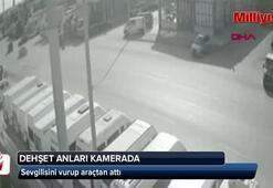 Galericinin, sevgilisini vurup aracından attığı kameralara yansıdı