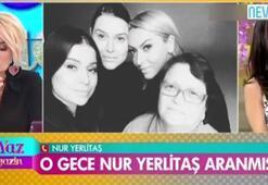 Nur Yerlitaş, Hadisenin annesiyle ilgili iddiaları doğruladı
