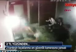 2 TL yüzünden 2 kardeş bıçaklandı