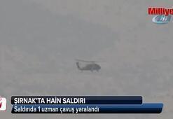 Şırnak'ta hain saldırı: 1 yaralı