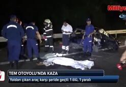 TEM Otoyolunda yoldan çıkan araç karşı şeride geçti: 1 ölü, 1 yaralı