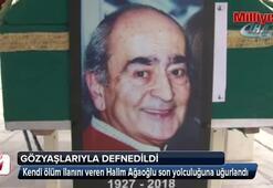 Kendi ölüm ilanını veren Halim Ağaoğlu son yolculuğuna uğurlandı