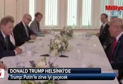 Trump: Putin'le zirve iyi geçecek