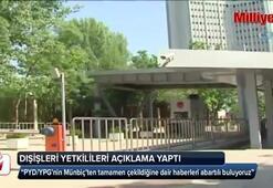 """""""PYD/YPG'nin Münbiç'ten tamamen çekildiğine dair haberleri abartılı buluyoruz"""""""