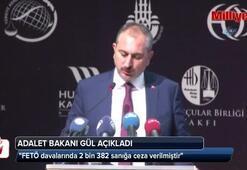 Adalet Bakanı Gül: 2 bin 382 sanığa ceza verilmiştir