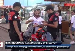 İstanbulun 39 ilçesinde dev operasyon