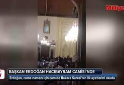 Başkan Erdoğan, Hacı Bayram Camiinde Bakara Suresinin ilk ayetlerini okudu...