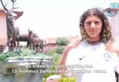 Özel çocuklardan 15 Temmuz şehitleri için duygulandıran klip