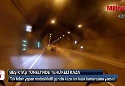 Beşiktaş Tüneli'nde tek teker kazası kamerada