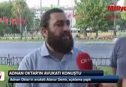 Adnan Oktarın avukatından flaş açıklama