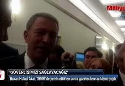 Milli Savunma Bakanı Hulusi Akar: Güvenliğimizi sağlayacağız