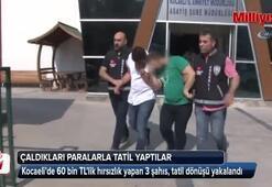 Çaldıkları paralarla Antalya'da tatile giden hırsızlar, dönüş yolunda yakalandılar