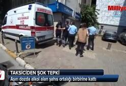 Kabataş'ta sarhoş şahsa taksiciden şok tepki