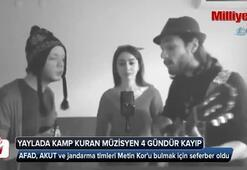 Yaylada kamp kuran müzisyen 4 gündür kayıp