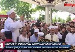 Abdulmetin Balkanlıoğlu son yolculuğuna uğurlandı