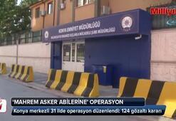 """Mahrem asker abilerine"""" yönelik operasyon"""