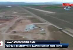 Yüksek güvenlikli cezaevi havadan görüntülendi